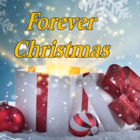 Forever Christmas – Part 1 03/12/2017