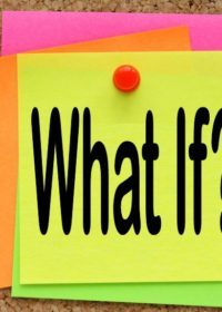 Explore The IF in LIFE – What IF?