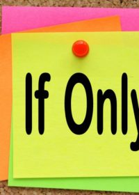 Explore the IF in Life – If Only