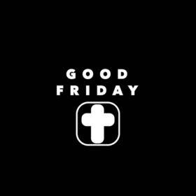 Good Friday 10/04/2020